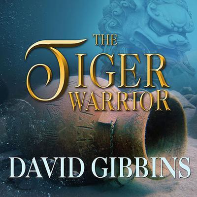 The Tiger Warrior Audiobook, by David Gibbins