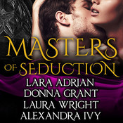 Masters of Seduction: Books 5-8 (Volume 2) Audiobook, by Lara Adrian, Donna Grant, Laura Wright, Alexandra Ivy