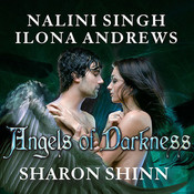 Angels of Darkness Audiobook, by Ilona Andrews, Nalini Singh, Sharon Shinn, Meljean Brook