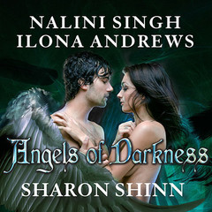 Angels of Darkness Audiobook, by Ilona Andrews, Sharon Shinn, Meljean Brook