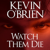 Watch Them Die Audiobook, by Kevin O'Brien