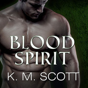 Blood Spirit: with the short story The Deepest Cut Audiobook, by K. M. Scott