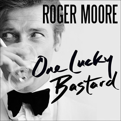 One Lucky Bastard: Tales from Tinseltown Audiobook, by