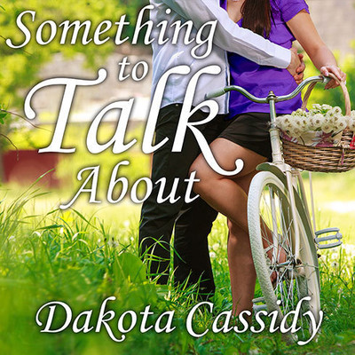Something to Talk About Audiobook, by Dakota Cassidy