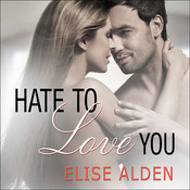 Hate to Love You Audiobook, by Carmen Rose, Elise Alden