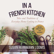 In a French Kitchen: Tales and Traditions of Everyday Home Cooking in France, by Susan Herrmann Loomis