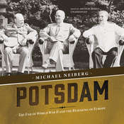 Potsdam: The End of World War II and the Remaking of Europe, by Michael Neiberg