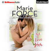 And I Love Her Audiobook, by Marie Force