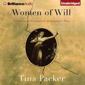 Women of Will: Following the Feminine in Shakespeares Plays Audiobook, by Tina Packer