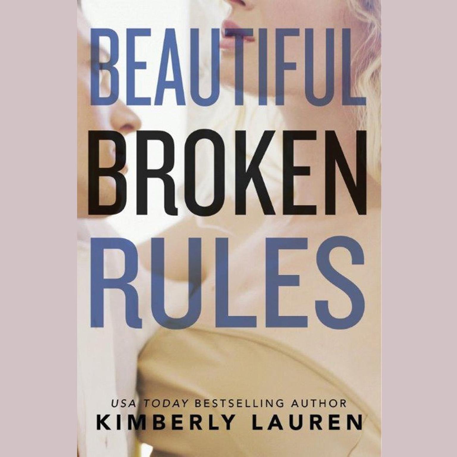 Beautiful Broken Rules Audiobook, by Kimberly Lauren
