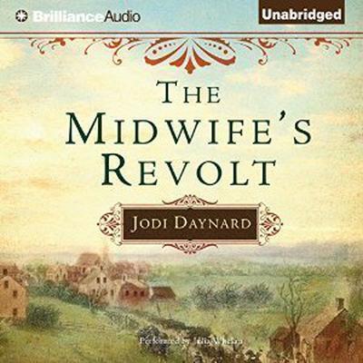 The Midwifes Revolt Audiobook, by Jodi Daynard