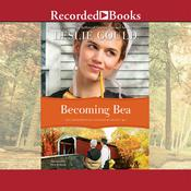 Becoming Bea Audiobook, by Leslie Gould