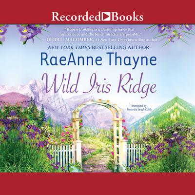 Wild Iris Ridge Audiobook, by RaeAnne Thayne