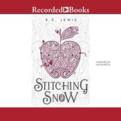 Stitching Snow, by R. C. Lewis