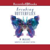 Breaking Butterflies, by M. Anjelais