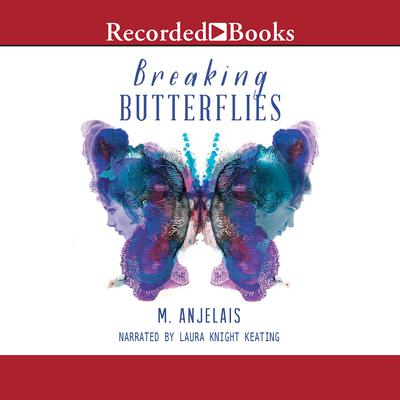 Breaking Butterflies Audiobook, by M. Anjelais