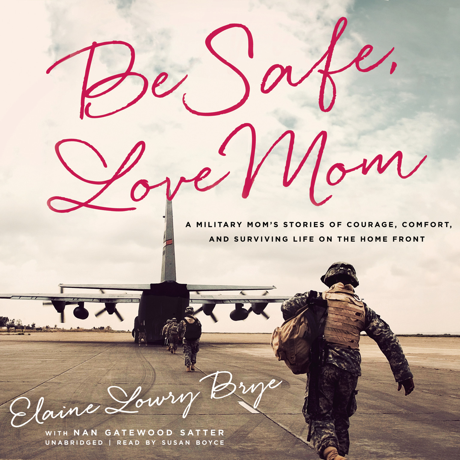 Printable Be Safe, Love Mom: A Military Mom's Stories of Courage, Comfort, and Surviving Life on the Home Front Audiobook Cover Art