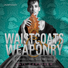 Waistcoats & Weaponry Audiobook, by Gail Carriger