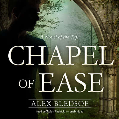 Chapel of Ease Audiobook, by Alex Bledsoe