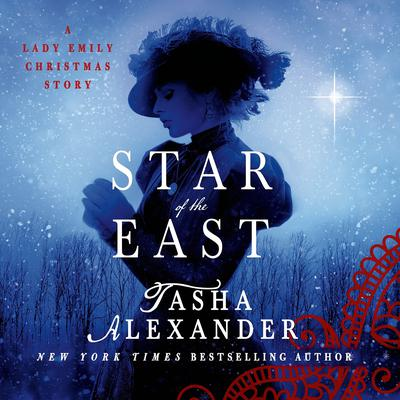 Star of the East: A Lady Emily Christmas Story Audiobook, by Tasha Alexander