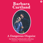 A Dangerous Disguise Audiobook, by Barbara Cartland