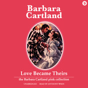 Love Became Theirs, by Barbara Cartland
