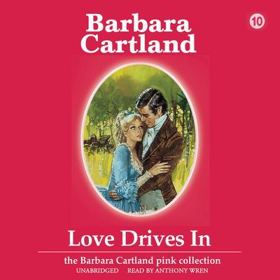 Love Drives In Audiobook, by Barbara Cartland