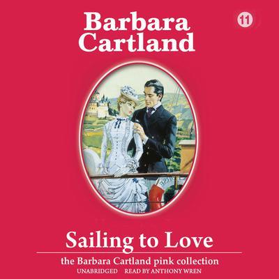 Sailing to Love Audiobook, by Barbara Cartland