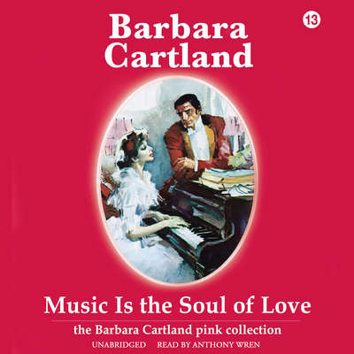 Music Is the Soul of Love Audiobook, by Barbara Cartland
