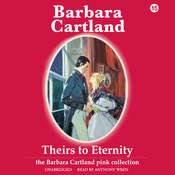 Theirs to Eternity Audiobook, by Barbara Cartland
