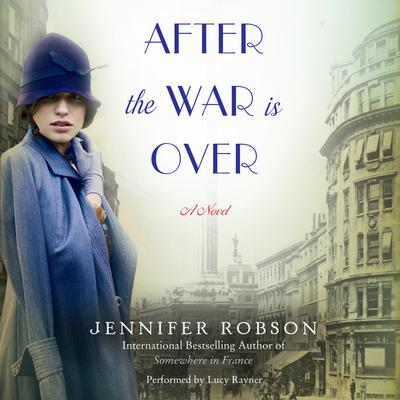 After the War is Over: A Novel Audiobook, by Jennifer Robson