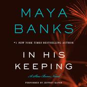 In His Keeping: A Slow Burn Novel, by Maya Banks