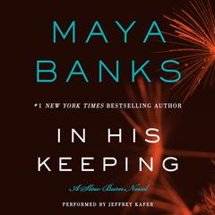 In His Keeping: A Slow Burn Novel Audiobook, by Maya Banks