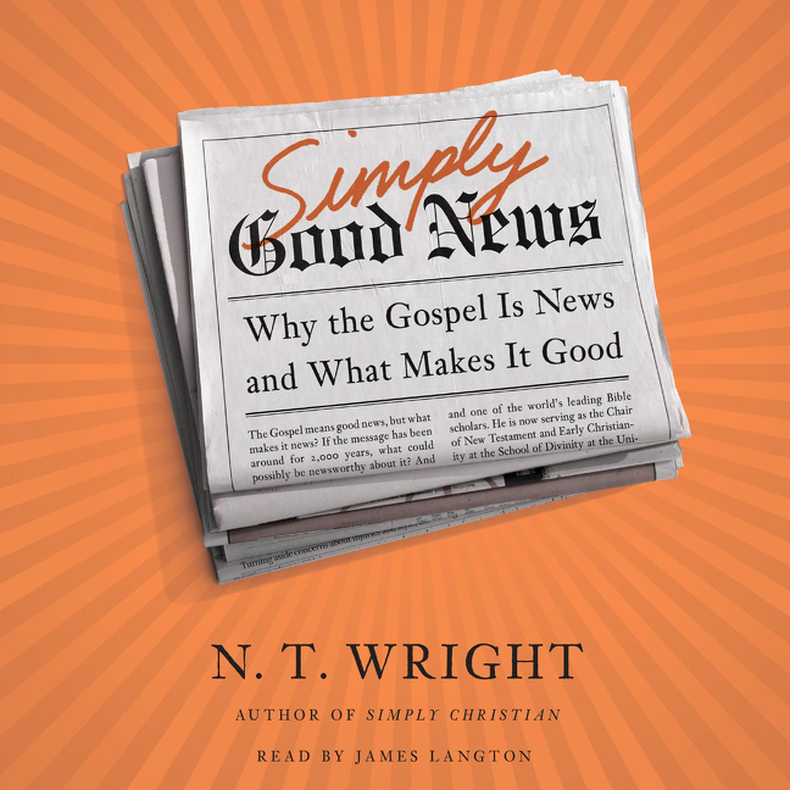 Printable Simply Good News: Why the Gospel Is News and What Makes It Good Audiobook Cover Art
