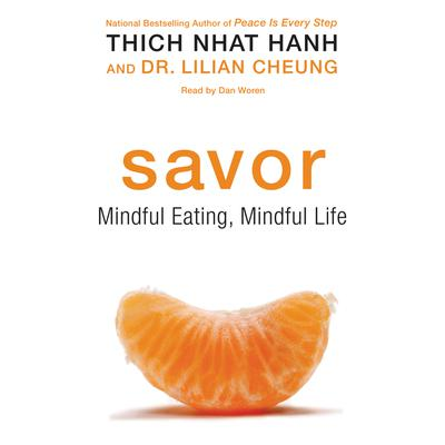 Savor: Mindful Eating, Mindful Life Audiobook, by Thich Nhat Hanh