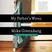 My Father's Wives: A Novel Audiobook, by Mike Greenberg