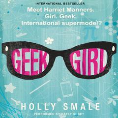 Geek Girl Audiobook, by Holly Smale