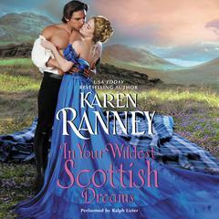 In Your Wildest Scottish Dreams Audiobook, by Karen Ranney