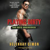 Playing Dirty: Bad Boys Undercover, by HelenKay Dimon