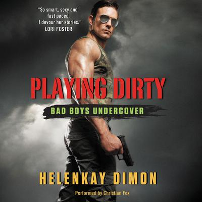 Playing Dirty: Bad Boys Undercover Audiobook, by HelenKay Dimon