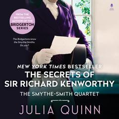 The Secrets of Sir Richard Kenworthy Audiobook, by Julia Quinn