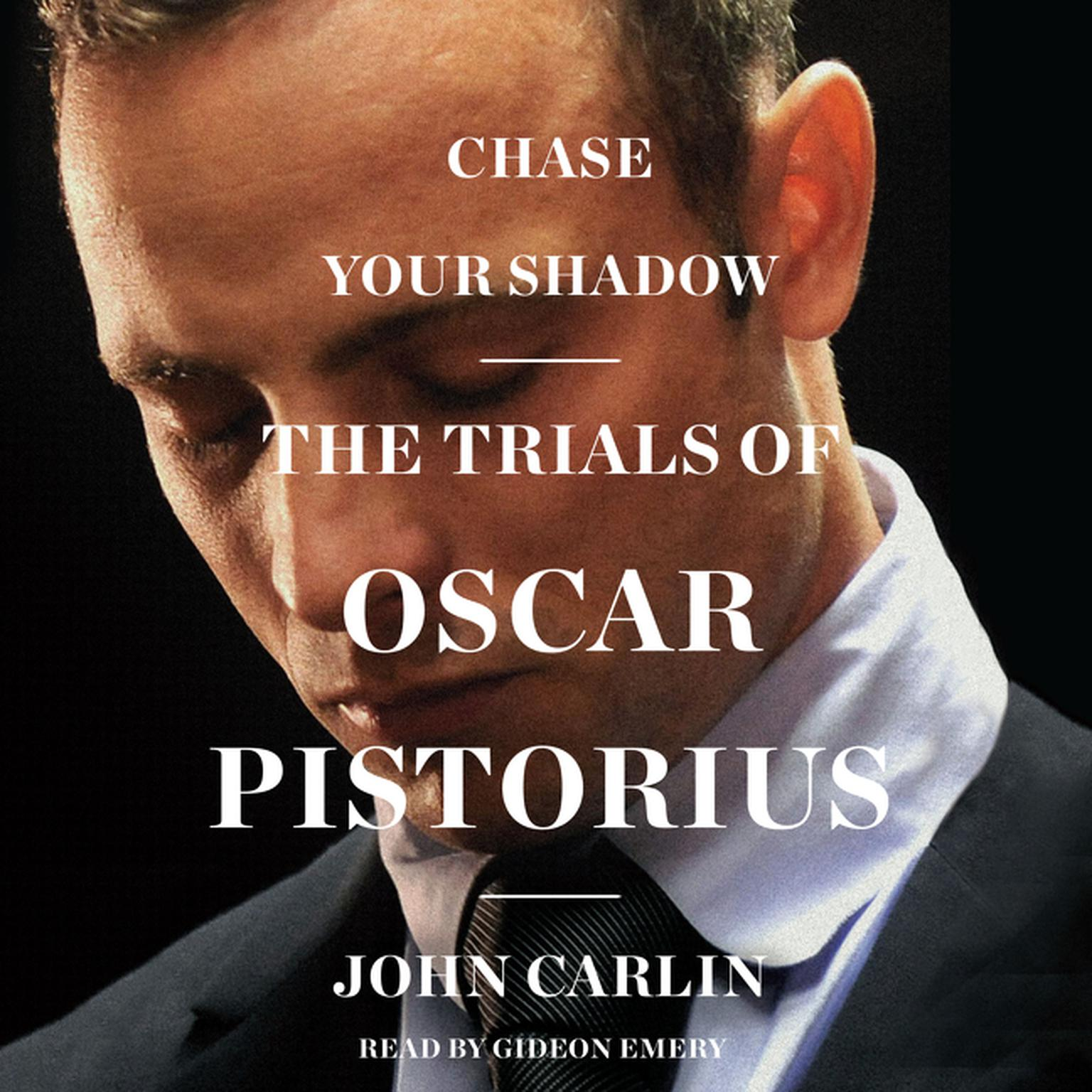 Printable Chase Your Shadow: The   Trials of Oscar Pistorius Audiobook Cover Art
