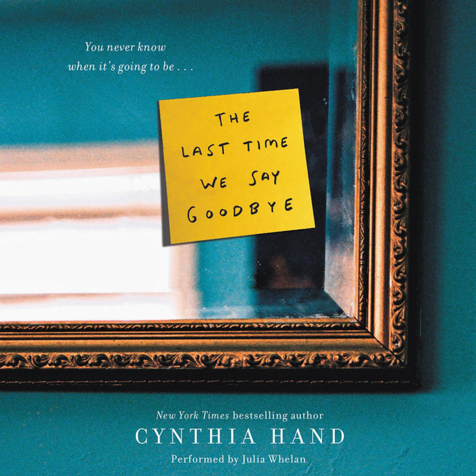 Printable The Last Time We Say Goodbye Audiobook Cover Art