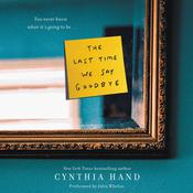 The Last Time We Say Goodbye Audiobook, by Cynthia Hand
