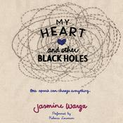 My Heart and Other Black Holes, by Jasmine Warga