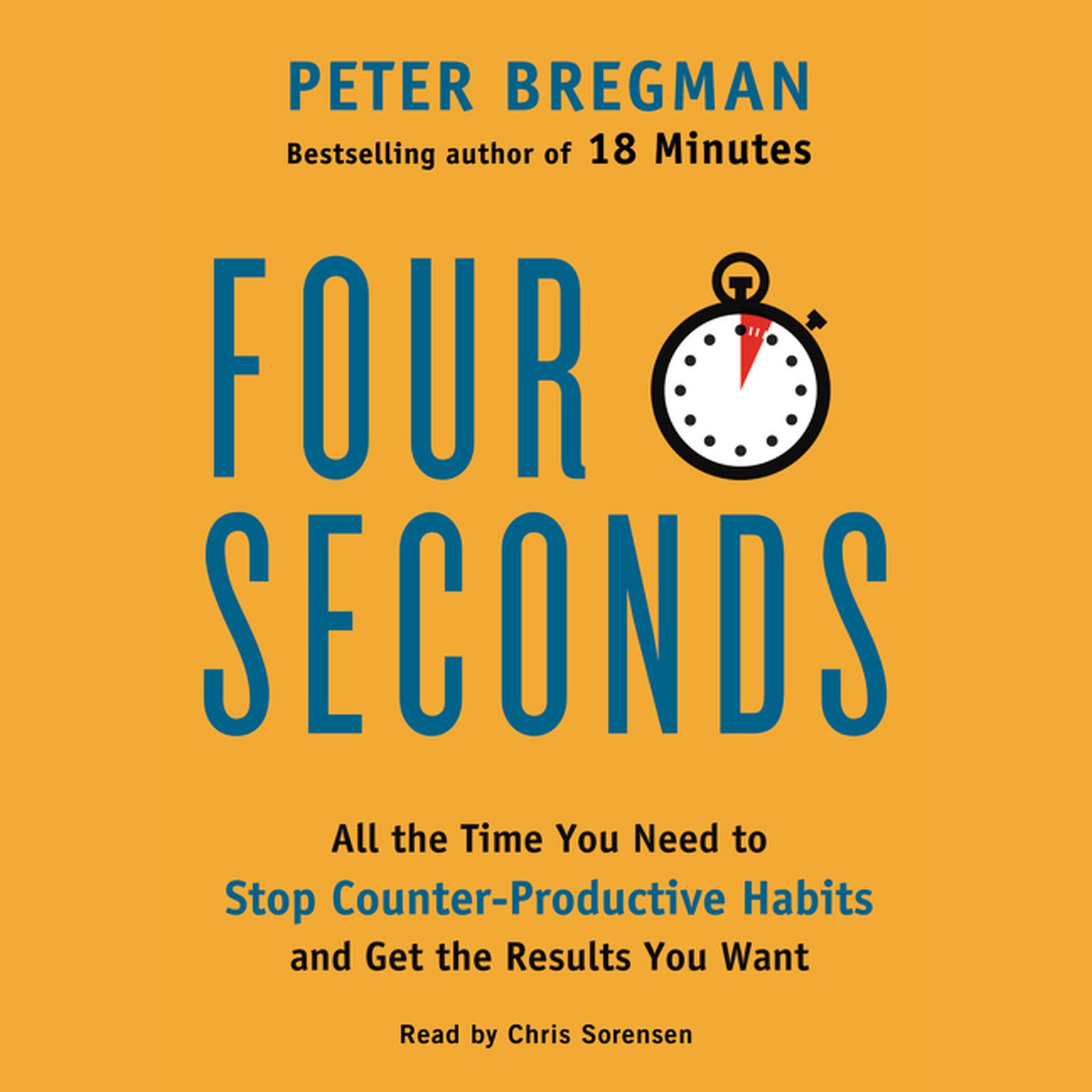 Printable Four Seconds: All the Time You Need to Stop Counter-Productive Habits and Get the Results You Want Audiobook Cover Art