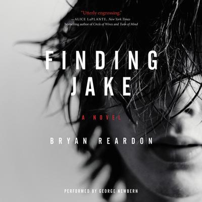 Finding Jake: A Novel Audiobook, by Bryan Reardon
