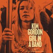 Girl in a Band: A Memoir Audiobook, by Kim Gordon