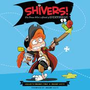 Shivers!: The Pirate Who's Afraid of Everything Audiobook, by Annabeth Bondor-Stone