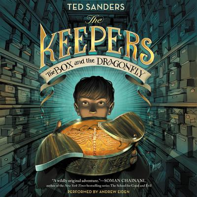 The Keepers: The Box and the Dragonfly Audiobook, by Ted Sanders